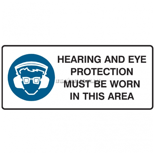 View Hearing and Eye Protection Must Be Worn In This Area Sign details.
